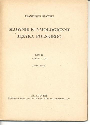 Słownik etymologiczny języka polskiego T. IV ( Sławski )