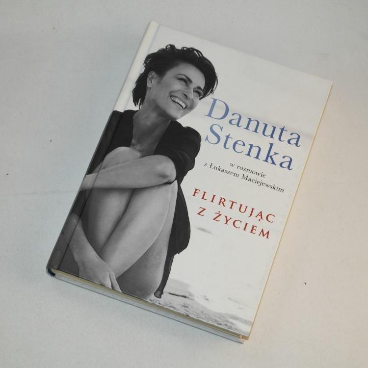 Flirtując z życiem /  Danuta Stenka