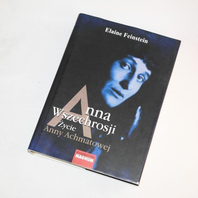 Anna Wszechrosji Życie Anny Achmatowej / Feinstein