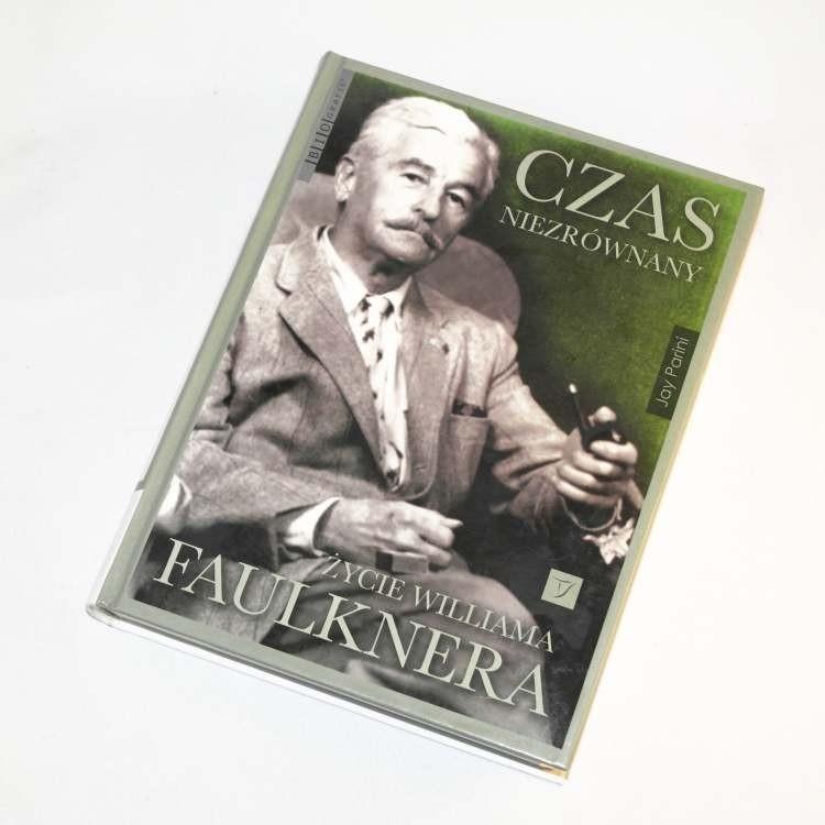 Czas niezrównany Życie Williama Faulknera Parini