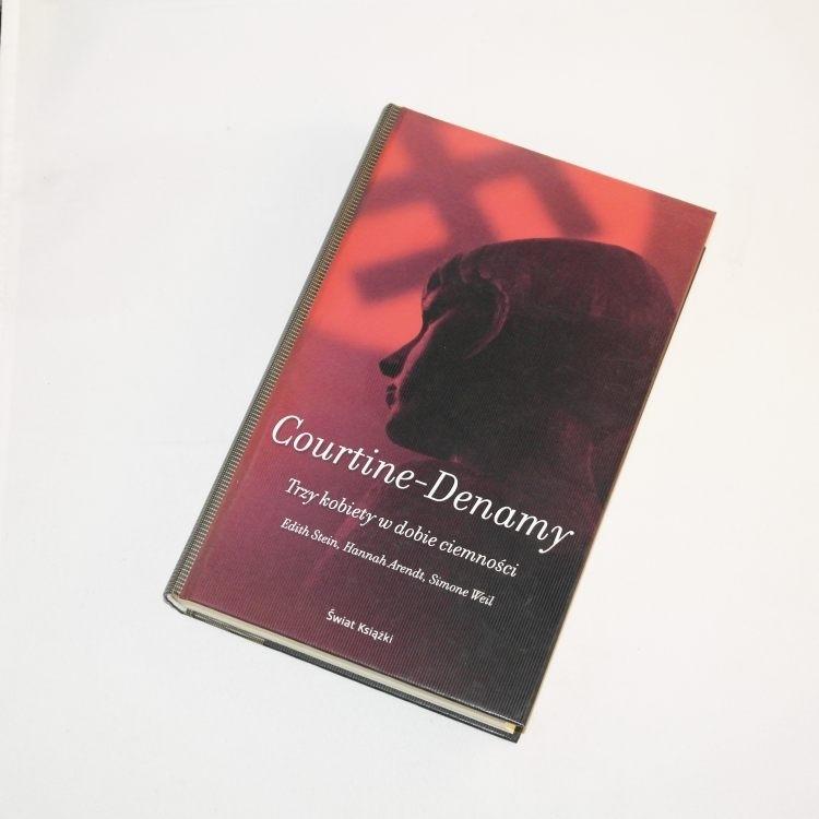 Trzy kobiety w dobie ciemności / Courtine-Denamy