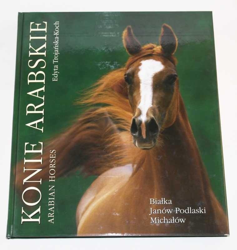 Konie Arabskie  Arabian Horses /  Trojańska-Koch