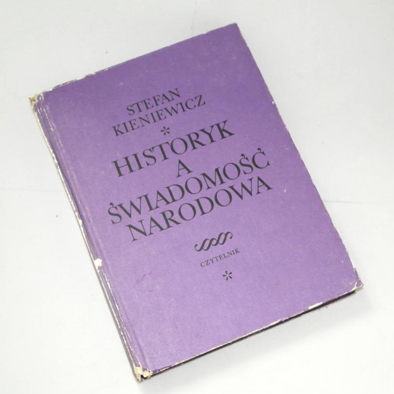 Historyk a świadomość narodowa /  Kieniewicz