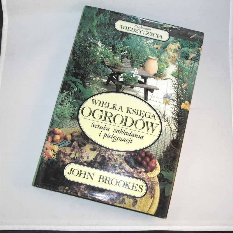 Wielka księga ogrodów /  Brookes