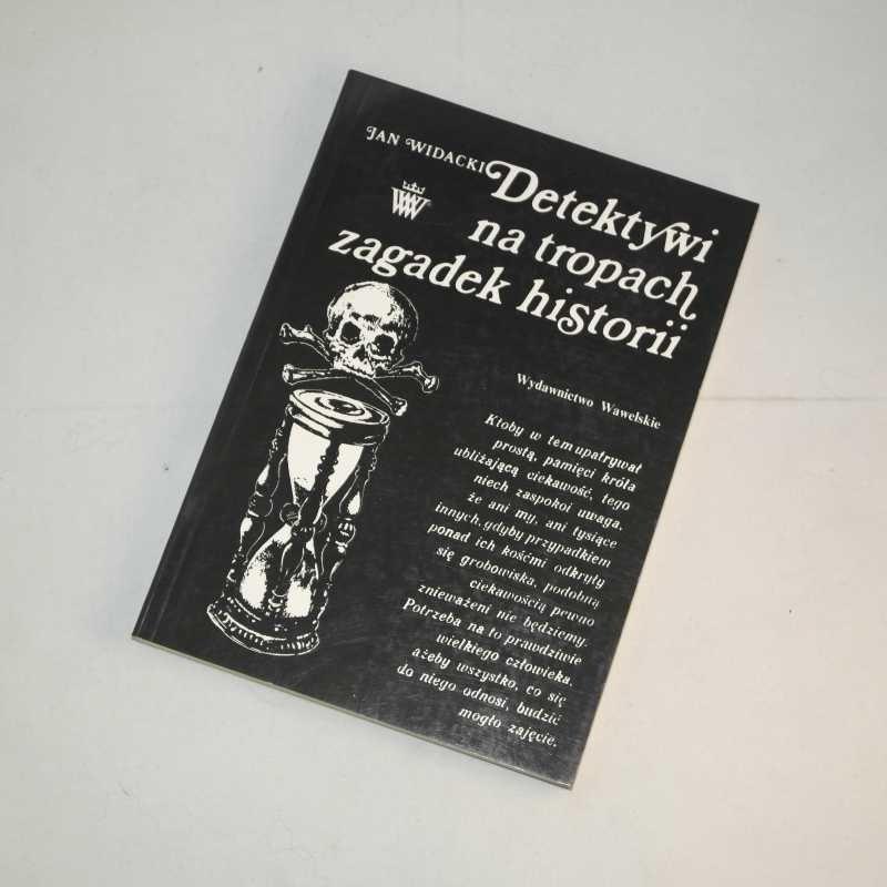 Detektywi na tropach zagadek historii / Widacki