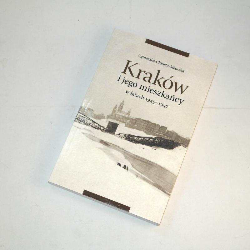 Kraków i jego mieszkańcy w latach 1945-1947