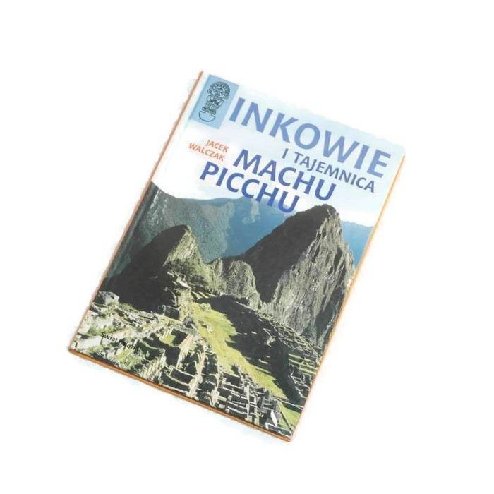 Inkowie i tajemnica Machu Picchu / Walczak