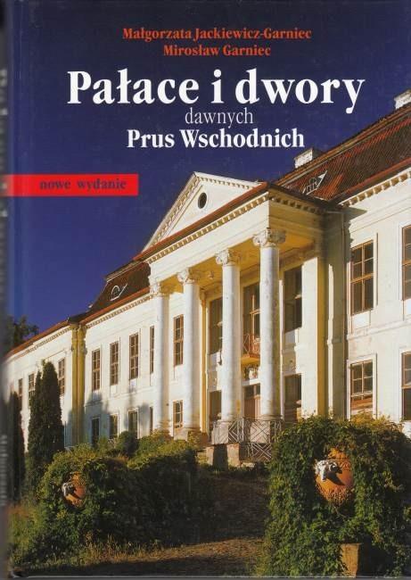 Pałace i dwory dawnych Prus Wschodnich
