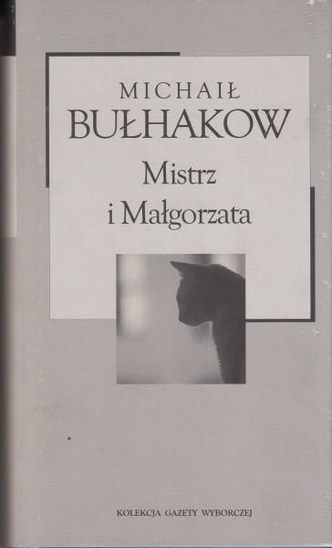 Mistrz i Małgorzata /  Bułhakow