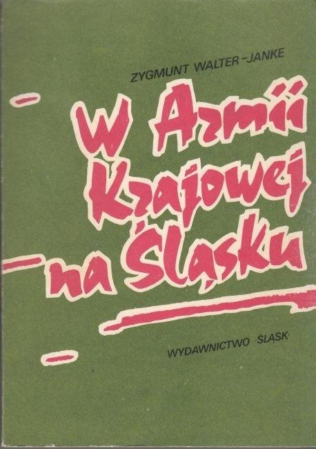 W Armii Krajowej na Śląsku