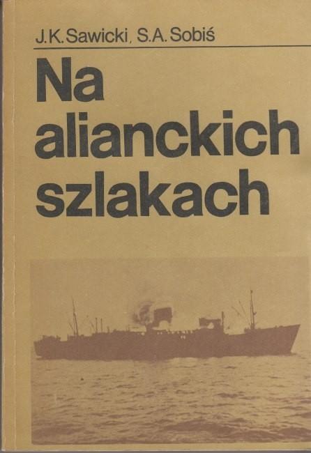 Na alianckich szlakach /  Sawicki, Sobiś