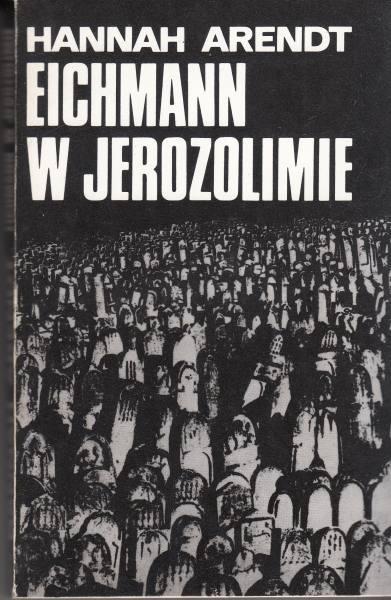 Eichmann w Jerozolimie /  Arendt