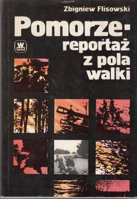 Pomorze reportaż z pola walki / Flisowski