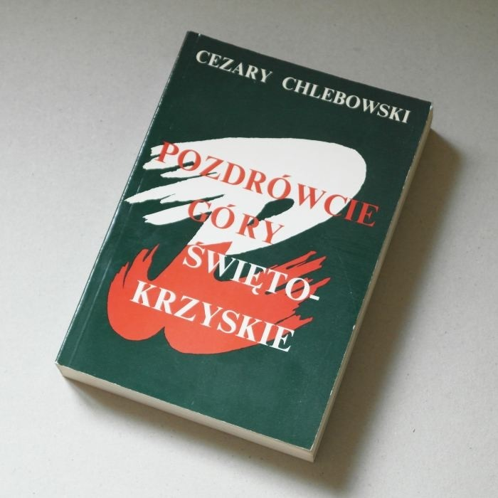 Pozdrówcie Góry Świętokrzyskie /  Chlebowski