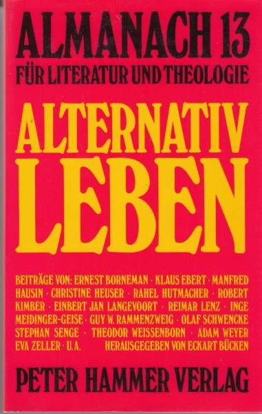 Almanach 13 : Für Literatur und Theologie : Alternativ Leben