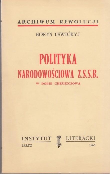 Polityka narodowościowa Z.S.S.R w dobie Chruszczowa /  Lewićkyj