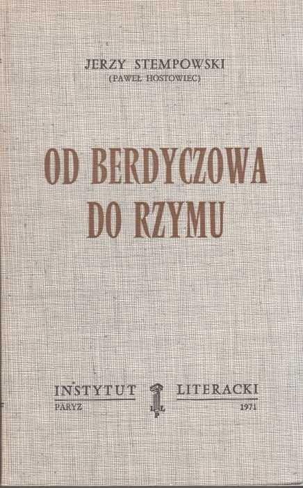 Od Berdyczowa do Rzymu  / Stempowski