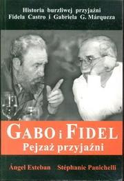 Gabo i Fidel. Pejzaż przyjażni.