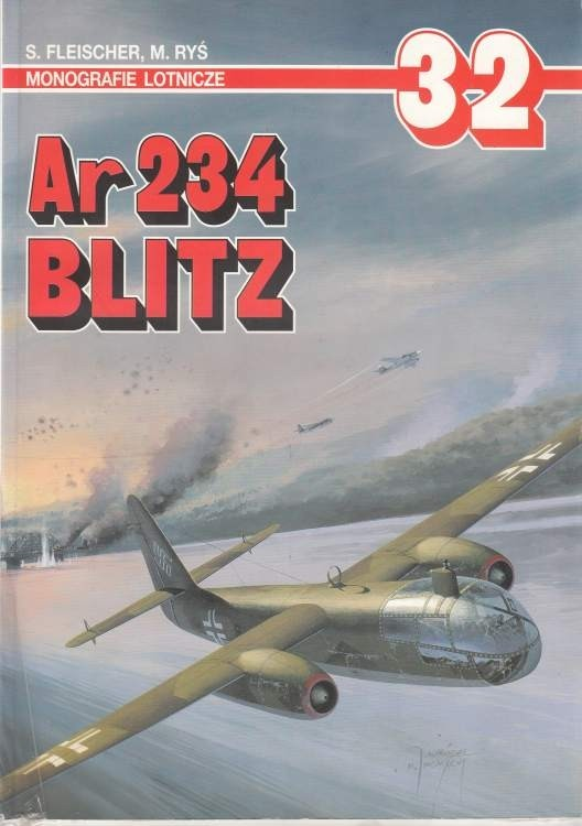 Ar 234 Blitz (Monografie lotnicze 32) / Fleischer