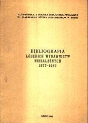 Bibliografia Łodzkich Wydawnictw Niezależnych 1977 - 1989