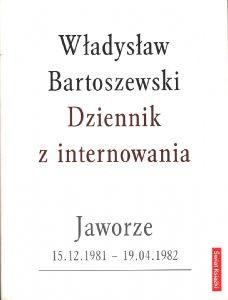 Dziennik z internowania. Jaworze 15.12.1981 - 19.04.1982