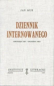 Dziennik internowanego - grudzień 1981-1982