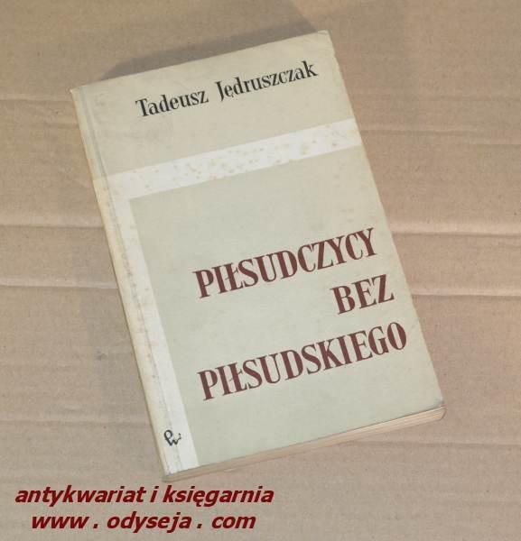 Piłsudczycy bez Piłsudskiego