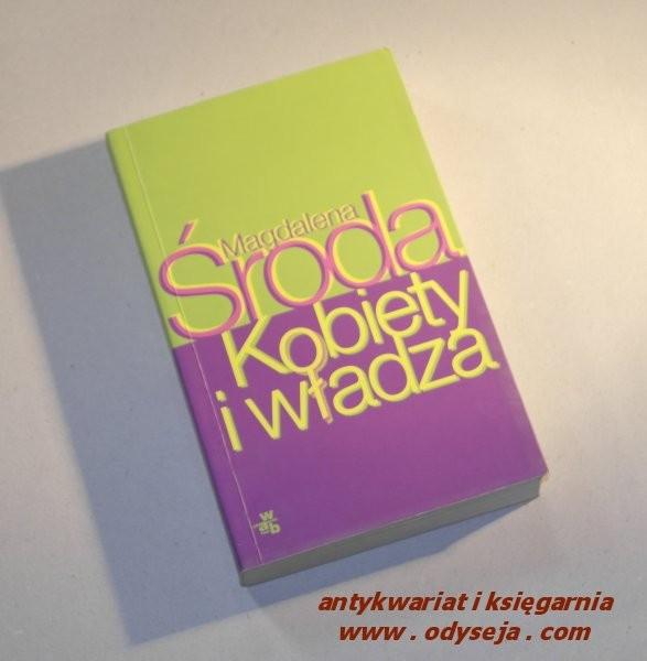 Kobiety i władza /  Magdalena Środa