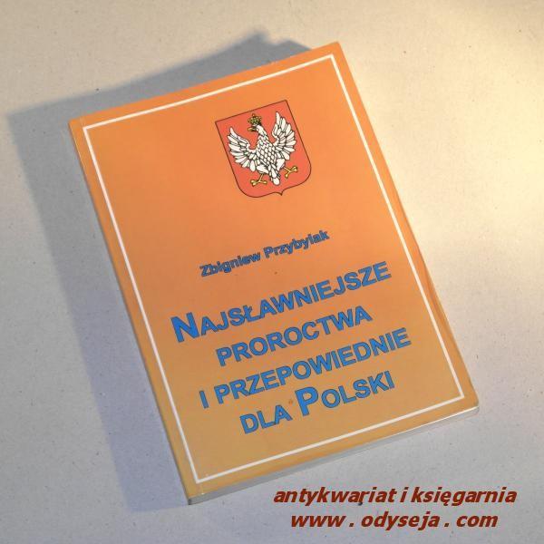 Najsławniejsze proroctwa i przepowiednie dla Polski /  Przybylak