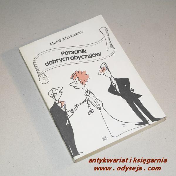 Poradnik dobrych obyczajów /  Markiewicz