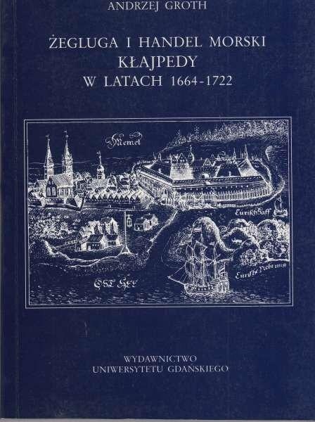Żegluga i handel morski Kłajpedy w latach 1664-1722 / Groth