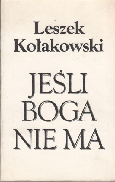 Jeśli Boga nie ma / Kołakowski