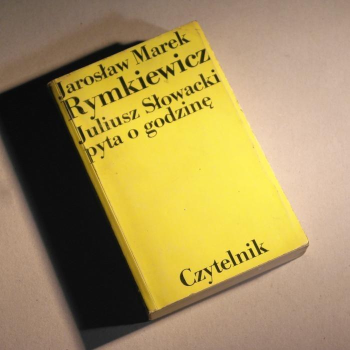 Juliusz Słowacki pyta o godzinę /  Rymkiewicz