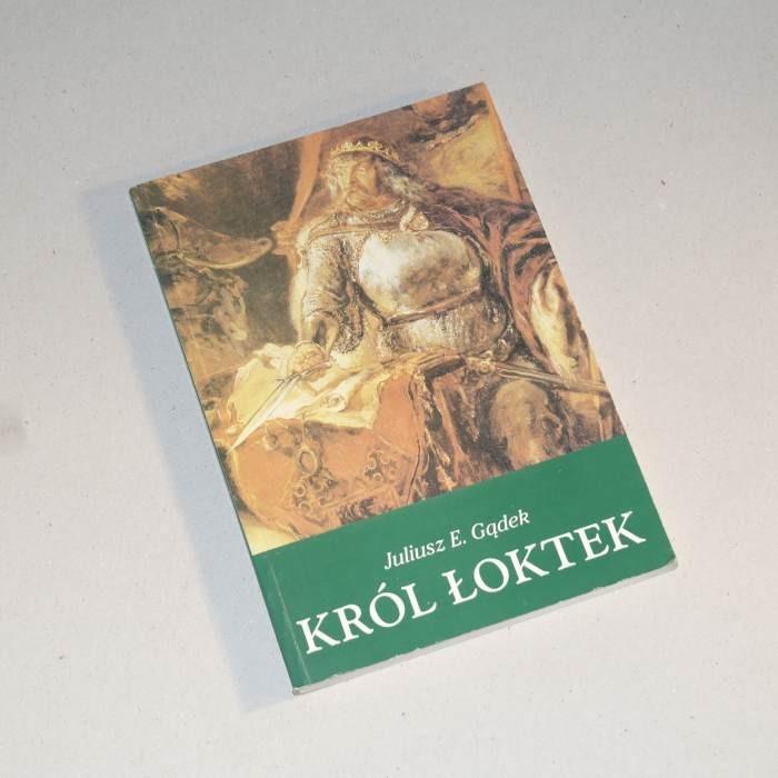 Król Łoktek (Łokietek) /  Gądek