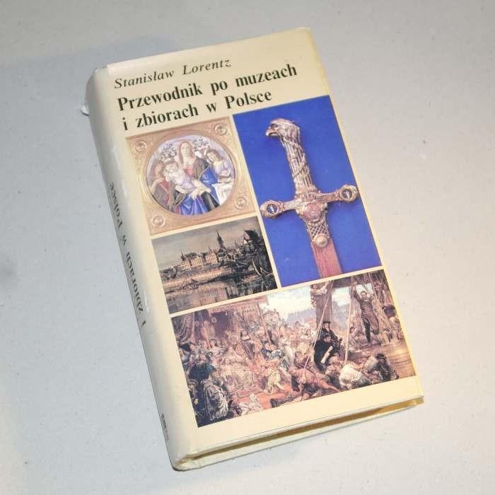 Przewodnik po muzeach i zbiorach w Polsce / Lorentz