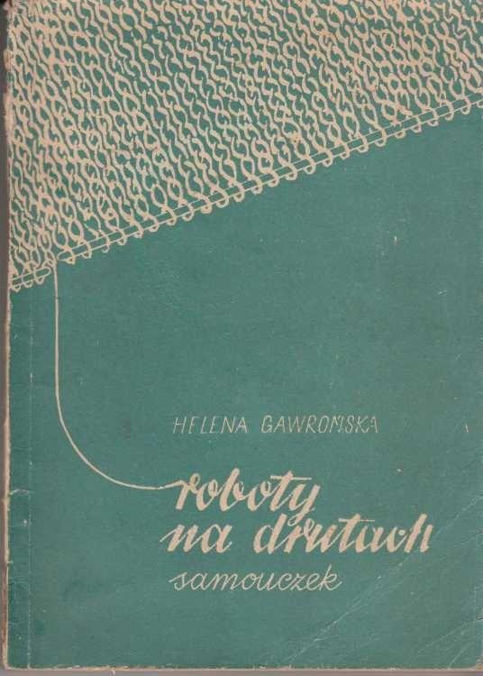 Roboty na drutach /  Gawrońska