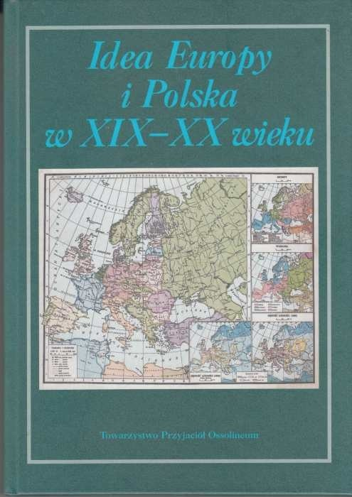 Idea Europy i Polska w XIX-XX wieku