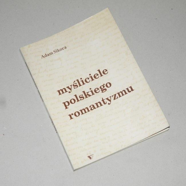 Myśliciele polskiego romantyzmu /  Sikora