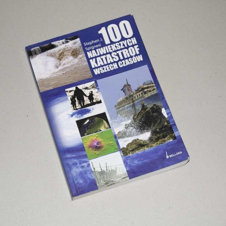 100 największych katastrof wszech czasów / Spignesi