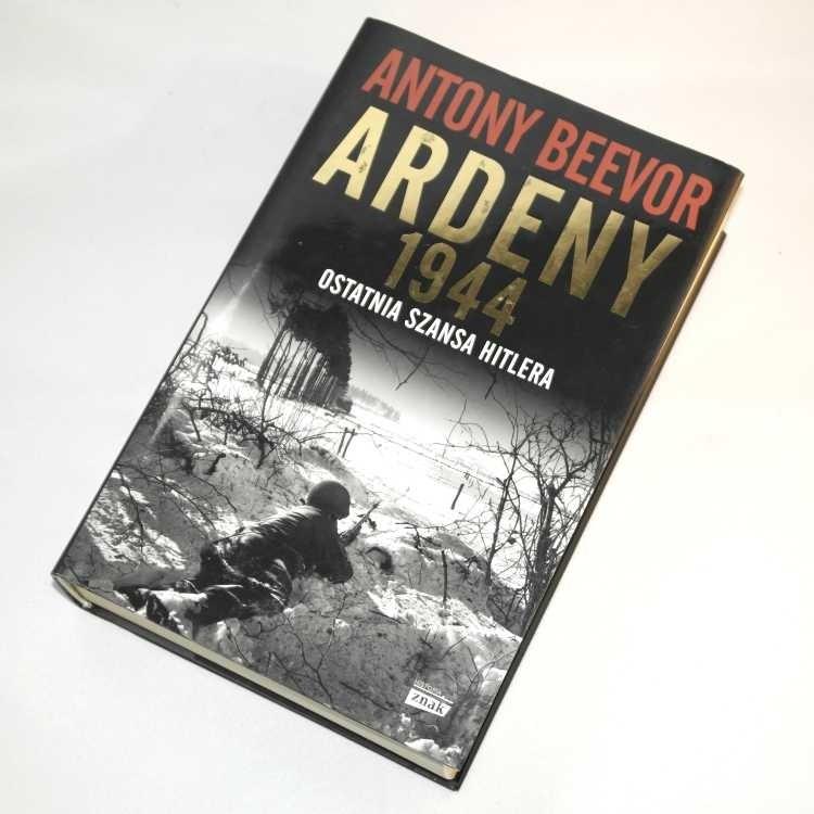 Ardeny 1944 ostatnia szansa Hitlera / Beevor