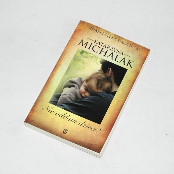 Nie oddam dzieci / Michalak