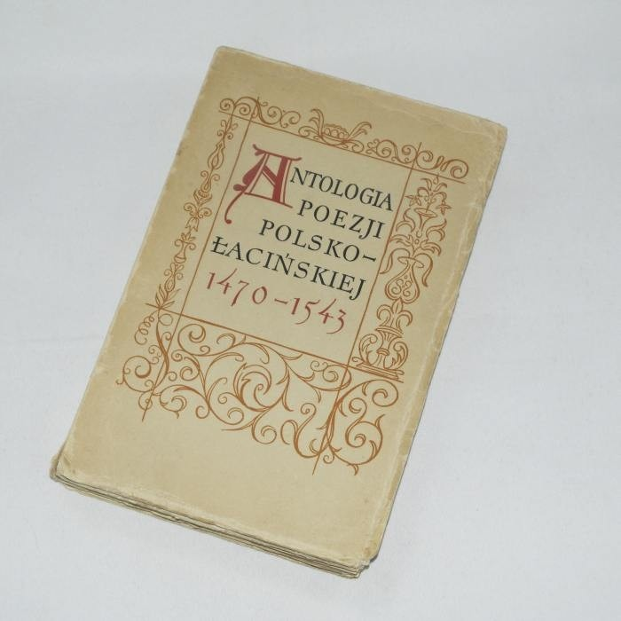 Antologia poezji polsko-łacińskiej 1470-1543