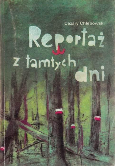 Reportaż z tamtych dni /  Chlebowski