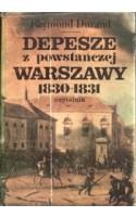 Depesze z powstańczej Warszawy 1830-1831
