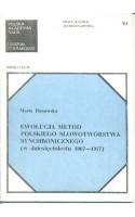 Ewolucja metod polskiego słowotwórstwa synchronicznego ( w dziesięcioleciu 1967 - 1977 ).