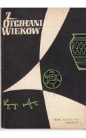 Z OTCHŁANI WIEKÓW  rok XXVII 1961 z. 1