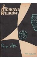 Z OTCHŁANI WIEKÓW  rok XXIX 1963 z. 3