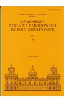 Czasopismo Zakładu Narodowego Imienia Ossolińskich Zeszyt 9