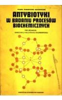 Antybiotyki w badaniu procesów biochemicznych