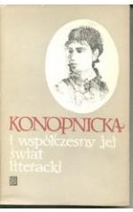 Konopnicka i współczesny jej świat literacki